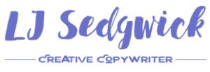 LJ Sedgwick, Creative Copywriter