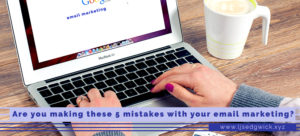 Everyone tells you to start an email list, but it's easy to start making these 5 mistakes with your email marketing. Here's how to fix them.