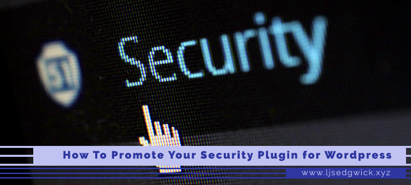 How To Promote Your Security Plugin for WordPress