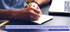 6 Awesome (and Easy) Tools To Help You Smash Your To Do List