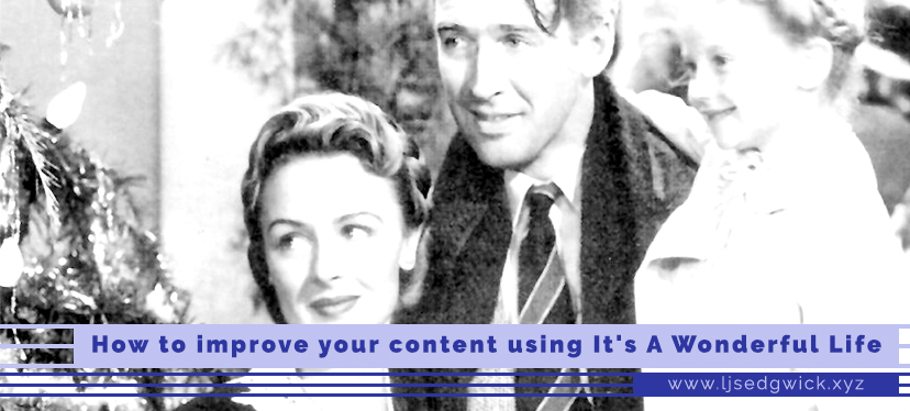 How to improve your content using It's A Wonderful Life