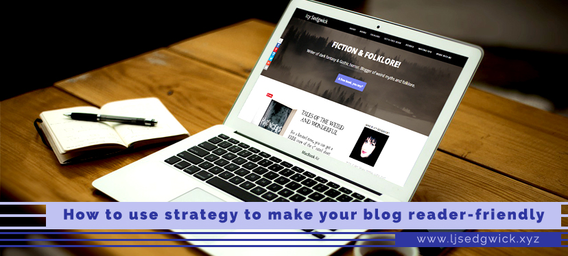 How to use strategy to make your blog reader-friendly