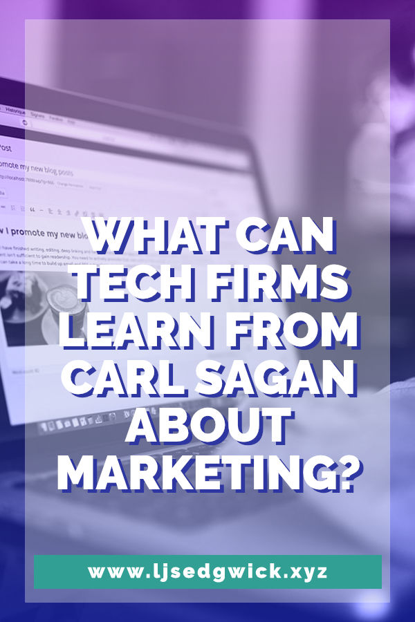 In the 1970s, Carl Sagan revolutionised public opinion of the Voyager mission. What can tech firms learn about marketing from his elegant solution?
