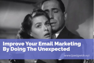 Being able to improve your email marketing should be an easy way to boost business. But can doing the unexpected snag attention and boost your brand? Click here to find out.